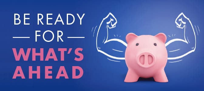 A pink piggy pank with illustrated muscle strong arms. To the left, the words: Be ready for what's ahead.